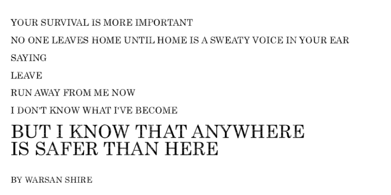 "Excerpt of ""Home"" by Warsan Shire"